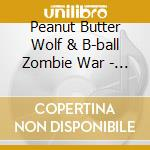 Peanut Butter Wolf & B-ball Zombie War - Soundtrack For Nba 2 cd musicale di PEANUT BUTTER WOLF &