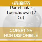 TOEACHIZOWN                               cd musicale di DAM-FUNK