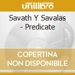 PREDICATE:DUB VERSION                     cd musicale di SAVATH Y SAVALAS