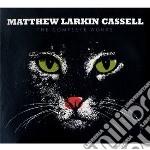 THE COMPLETE WORKS                        cd musicale di Matth Larkin cassel