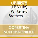 (LP VINILE) EARTHOLOGY                                lp vinile di Brothers Whitefield