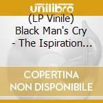 (LP VINILE) BLACK MAN'S CRY - THE ISPIRATION OF FELA  lp vinile di Artisti Vari