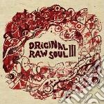 Original raw soul iii cd musicale di Artisti Vari