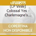 (LP VINILE) Charlemagne's big-lp 0 lp vinile di Yes Colossal