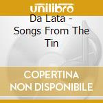 Songs from the tin - cd musicale di Dalata