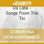 Songs from the tin - cd musicale di Dalata