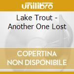 Another one lost cd musicale di Trout Lake