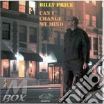 Can i change mind - cd musicale di Price Billy