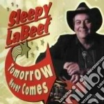 Tomorrow never comes - labeef sleepy cd musicale di Labeef Sleepy