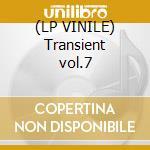 (LP VINILE) Transient vol.7 lp vinile