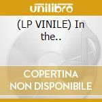 (LP VINILE) In the.. lp vinile