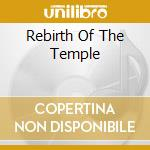 REBIRTH OF THE TEMPLE cd musicale di SILENT CIVILIAN