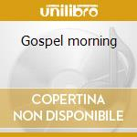 Gospel morning cd musicale di Strings Chamber
