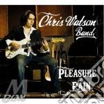 Chris Watson - Pleasure And Pain cd musicale di Chris watson band