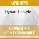 Dynamite style - cd musicale