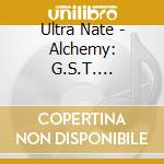 ALCHEMY G.S.T. RELOADED cd musicale di ULTRA NATE