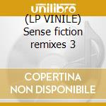 (LP VINILE) Sense fiction remixes 3 lp vinile