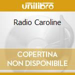 RADIO CAROLINE cd musicale di MISS KITTIN