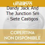 LOS SIETE CASTIGOS cd musicale di DANDY JACK & THE JUN