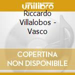 Riccardo Villalobos - Vasco cd musicale di Ricardo Villalobos