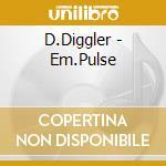 CD - DIGGLER, D. - EM.PULSE cd musicale di DIGGLER, D.