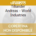 World industrie cd musicale di Andreas Tilliander