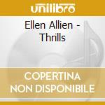 THRILLS cd musicale di ALLIEN ELLEN
