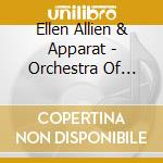 & THE APPARAT ORCHESTRA OF BUBBLES cd musicale di ALLIEN ELLEN & APPARAT
