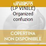 (LP VINILE) Organized confuzion lp vinile