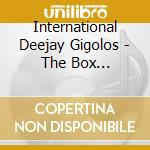 INTERNATIONAL DEEJAY GIGOLOS/BOX 5CD cd musicale di ARTISTI VARI
