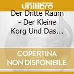 DER KLEINE KORG UND DAS ECHO cd musicale di DER DRITTE RAUM