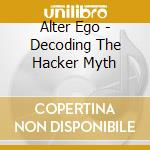 Decoding the hacker myth cd musicale