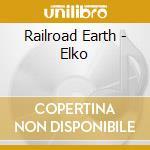ELKO cd musicale di RAILROAD EARTH