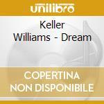 Dream cd musicale di Keller Williams
