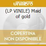 (LP VINILE) Maid of gold lp vinile di Accelerate Villain
