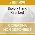 Hand Cranked cd musicale di BIBIO
