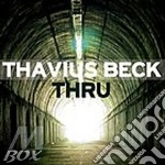 Thru cd musicale di Thavius Beck