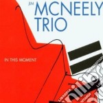 In this moment cd musicale di Jim mcneely trio