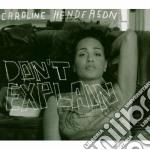 Don't explain cd musicale di Caroline Henderson