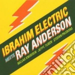 Meets ray anderson cd musicale di Electric Ibrahim