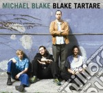 Blake tartare cd musicale di Michael Blake