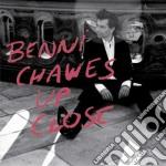 Up close cd musicale di Chawes Benni