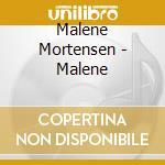 MALENE cd musicale di MALENE MORTENSEN
