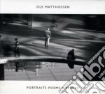 Portraits poems & places cd musicale di Matthiessen Ole