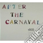 After the carnival cd musicale di Trio