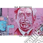 Past and present cd musicale di Matthiessen Ole