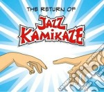 The return of cd musicale di Kamikaze Jazz