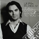 It all comes back to you cd musicale di Elholm Ulrik