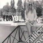 Inger Marie - For You cd musicale di Marie Inger