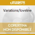 Variations/loveline cd musicale di Rabbitt Eddie